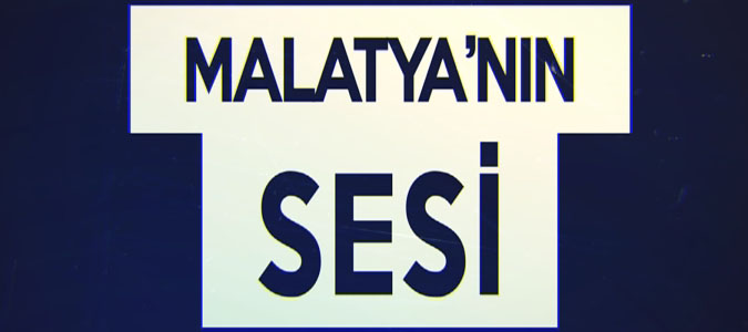 MALATYA'NIN SESİ - 04.03.2016