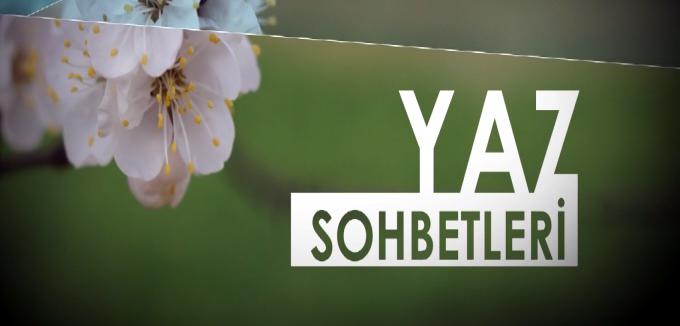 YAZ SOHBETLERİ - 24.06.2016 - CAFER ÖZKUL